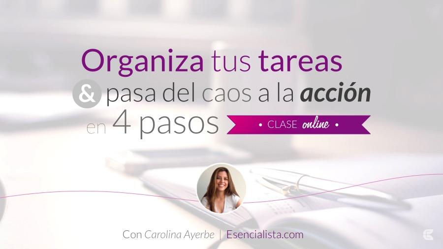 Webinar: Organiza tus tareas y pasa del caos a la acción en 4 pasos
