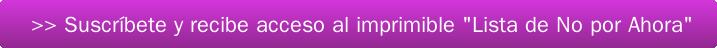Botón Lista de No por Ahora - Esencialista - Tremenda contradicción: Cómo aplazar tareas te hace más efectivo